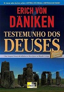 Testemunho dos Deuses - Erich Von Daniken