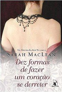 Dez formas de fazer um coração se derreter - Sarah MacLean - Novo e Lacrado