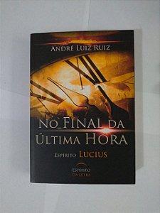 No Final da Última Hora - André Luiz Ruiz