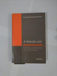 A Adoção Por Homossexuais - Ana Paula Ariston Barion Peres