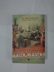 O Processo - J. W. Rochester