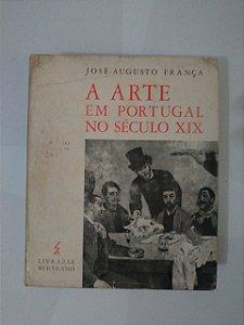 A Arte em Portugal no Século XIX - José-Augusto França