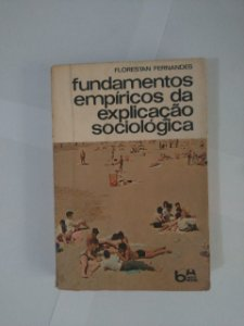 Fundamentos Empíricos da Explicação Sociológica - Florestan Fernandes