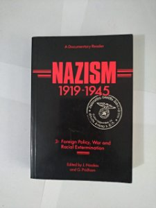 Nazism 1919-1945 - vol. 3: Foreigh Policy, War And Racial Extermination - J. Noakes e G. Pridham