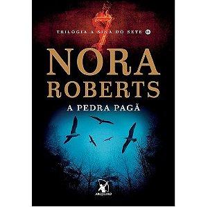 A Pedra Pagã - Nora Roberts - Trilogia a Sina do Sete Vol. 3 - Lacrado
