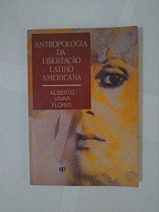 Antropologia da Libertação Latino Americana - Alberto Viva Flores