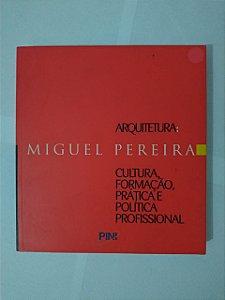 Arquitetura: Cultura, Formação, Prática e Política Profissional - Miguel Pereira