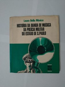 História da Banda de Música da Polícia Militar do Estado de S. Paulo - Laura Della Mônica