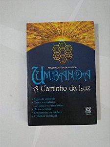 Umbanda: A Caminho da Luz - Paulo Newton de Almeida
