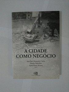 A Cidade Como Negócio - Ana Fani Alessandri Carlos, Entre outros Organizadores