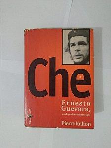 Che Ernesto Guevara, Una Leyenda de Nuestro Siglo - Pierre Kalfon