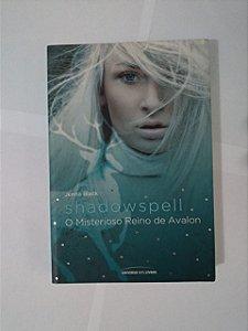 Shadowspell: O Misterioso Reino de Avalon - Jenna Black