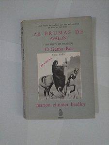 As Brumas de Avalon: O Gamo-Rei - marion Zimmer Bradley