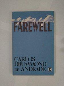 Farewell - Carlos Drummond de Andrade