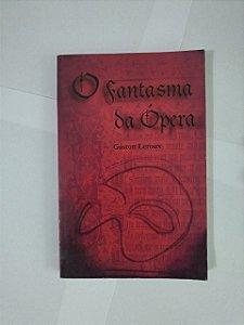 O Fantasma da Ópera - Gaston Leroux (Edição Econômica)