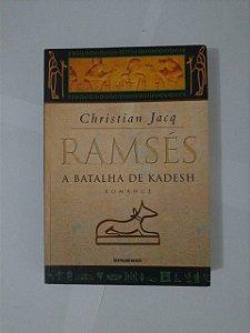 Ramsés: A Batalha de Kadesh - Christian Jacq