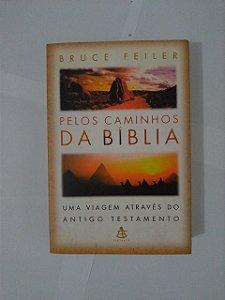 Pelos Caminhos da Bíblia - Bruce Feiler