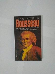 Discurso Sobre a Origem e os Fundamentos da Desigualdade Entre os Homens - Jean-Jacques Rousseau