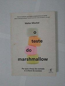 O Teste do Marshmallow - Walter Mischel