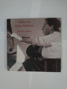Minha Tia Anita Malfatti - Dóris Maria Malfatti