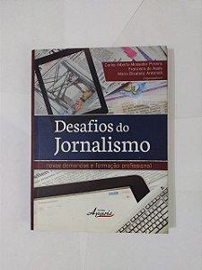 Desafios do Jornalismo: Novas Demandas e Formação Profissional - Carlos Alberto Messeder Pereira, entre outros Organizadores