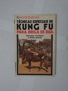 Técnicas Especiais de kung Fu Para Briga de Rua - Francisco D'Urbano e Milton Brizola