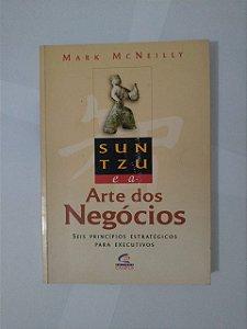 Sun Tzu e a Arte dos Negócios - Mark McNeilly