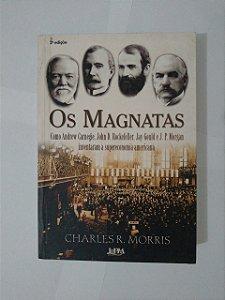 Os Magnatas - Charles R. Morris