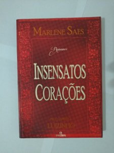 Insensatos Corações - Marlene Saes