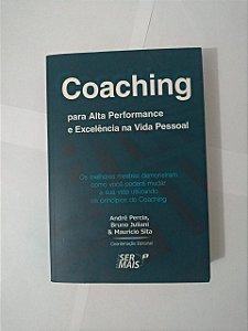 Coaching: Para Alta Performance e Excelência na Vida Pessoal - André Percia, Bruno Juliani e Mauricio Sita