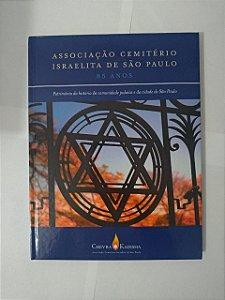 Associação Cemitério Israelita de São Paulo - 85 Anos