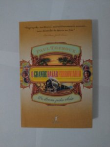 O Grande Bazar Ferroviário - Paul Theroux