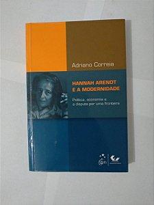 Hannah Arendt e a Modernidade - Adriano Correia