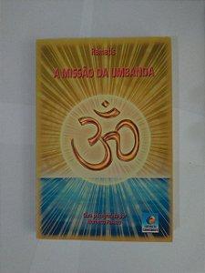 A Missão da Umbanda - Ramatís