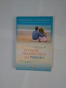 O Valor terapêutico do Perdão - Francisco Cajazeiras