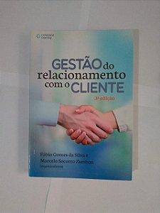 Gestão do Relacionamento com o Cliente - Fábio Gomes da Silva e Marcelo Socorro Zambo