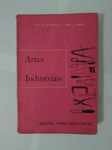 Artes Industriais - Chris H. Groneman e John L. Feirer