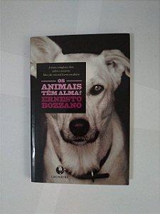 Os Animais Têm Almas?  - Ernesto Bozzano