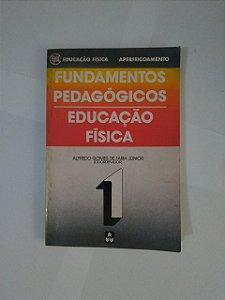 Fundamentos Pedagógicos / Educação Física - Alfredo Gomes de Faria Júnior