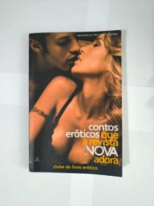 Contos Eróticos que a Revista Nova Adora - Flavio Moreira da Costa (Org.)