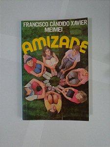 Amizade - Francisco Cândido Xavier