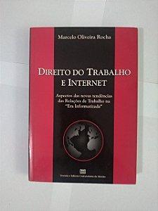Direito do Trabalho e Internet - Marcelo Oliveira Rocha