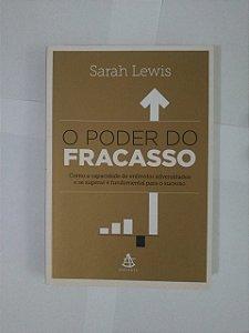 O Poder do Fracasso - Sarah Lewis