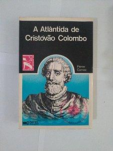 A Atlântida de Cristóvão Colombo - Pierre Carnac