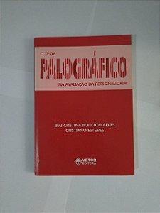 O Teste Palográfico - na Avaliação da Personalidade - Irai Cristina Boccato Alves e Cristiano Esteves