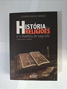 História das Religiões e a Dialética o Sagrado - Leonardo Arantes Marques