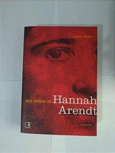 Nos Passos de Hannah Arendt - Laure Adler