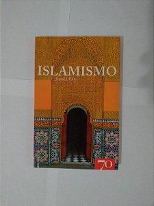 Islamismo - Jamal J Elias