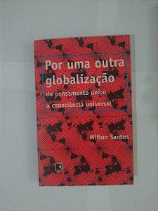 Por uma Outra Globalização - Milton Santos