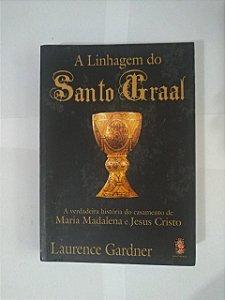A Linhagem do Santo Graal - Laurence Gardner